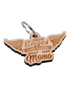 Holz Schlüsselanhänger 60mm x 40mm Einen Engel ohne Flügel nennt man Mama